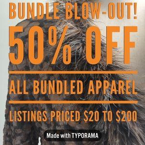 BUNDLE & SAVE 50% on Apparel Priced $20-$200
